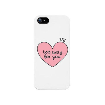 Too Sassy For You Funny Phone Case Cute Graphic Design Printed Phone Cover -0321