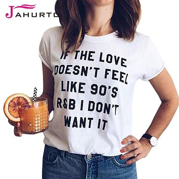 If The Love Doesn't Feel Like 90's I Don't Want It  Graphic Tees