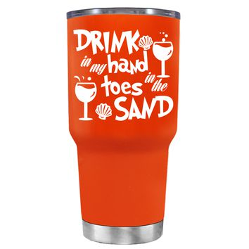 Drink in my Hand Toes in the Sand on Vermilion 30 oz Tumbler Cup