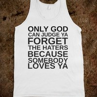 ONLY GOD CAN JUDGE YOU