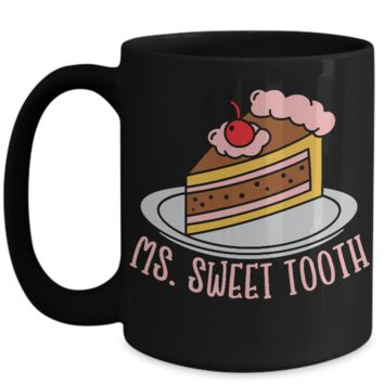 Cute Coffee Mug for Dessert Mom Mommy Mother Girl Teenager Ms. Sweet Tooth