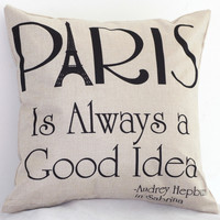 Paris Is Always A Good Idea Pillow Cushion