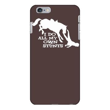 i do all my own stunts horse iPhone 6/6s Plus Case