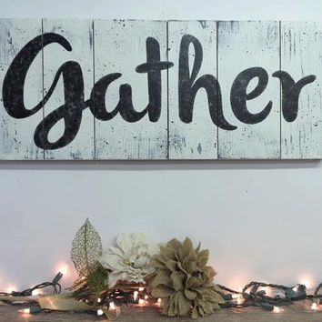 Gather Pallet Sign Distressed Wood Sign Thanksgiving Wall Art Wood Wall Decor Wedding Gift Housewarming Gift Shabby Chic Wall Art Primitive