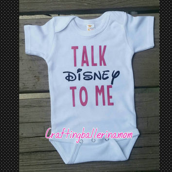 Talk Disney to Me Onesuit or Shirt - All ages - First Disney Trip - Funny Baby Onesuit - Disney Onesuit - Disney world - Disneyland - Minnie