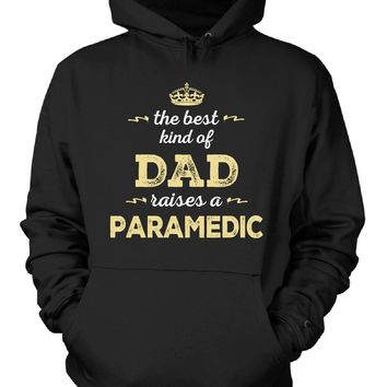 The Best Kind Of Dad Raises A Paramedic - Hoodie