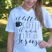 Coffee & Jesus Tee - White