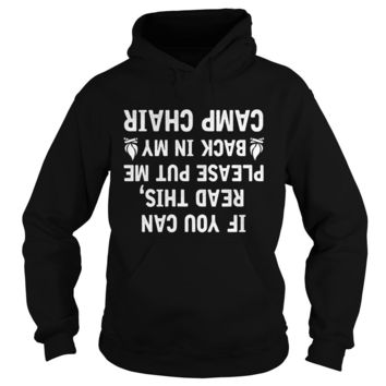 If you can read this please put me back in my camp chair shirt Hoodie