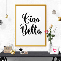 Typography Quote Print, Ciao Bella, Italian Quote, Typographic Print, Black And White, Affiche Scandinave, Poster, Travel Decor Printable