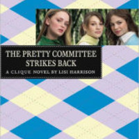 The Pretty Committee Strikes Back (Clique Series #5)