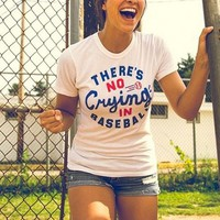 """RealChicksRule™ """"There's No Crying  in Baseball"""" T-Shirt"""