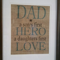 Father's Day Gift , Dad Daughter's First Love Burlap Print , A Son's First Hero , Burlap Dad Gift