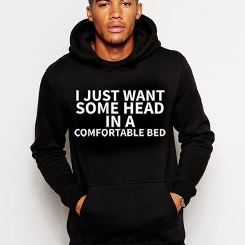 All I Want Is Some Head In A Comfortable Bed - Drake Hoodie - It Could Be So Simple - Drake Song Lyrics - Drizzy