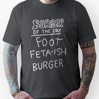 Burger of the Day (Foot Feta-ish Burger)  - Bob's Burgers Unisex T-Shi