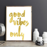 Good vibes only gold, gold decor, home decor, wall art, gold typography , instant download, gossip girl, new decor, inspirational quote