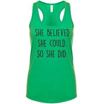 She Believed She Could. So She Did. Women's Tank