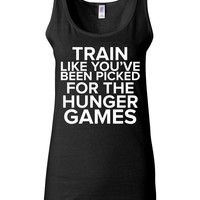 Hunger Games TShirt - Train Like You've Been Picked For The Hunger Games - Funny T Shirt for Women