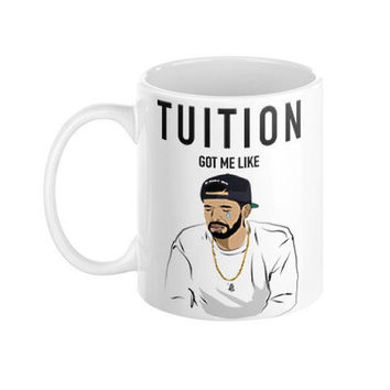 Drake ovo 6 god drizzy typography tuition tear humor college coffee mug hotline bling weeknd xo views