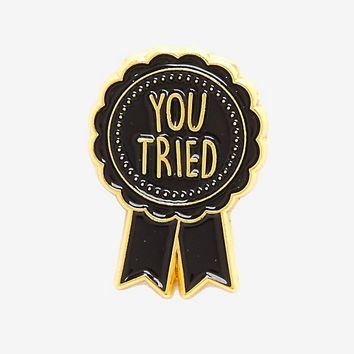 You Tried Ribbon Enamel Pin