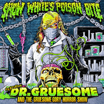 Snow White's Poison Bite - Featuring: Dr. Gruesome And The Gruesome Gory Horror Show CD