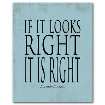 If it looks right, it is right - Inspirational Print - Typography Wall Art - Design quote - Room Decor - Word Art - Quote - Inspiration