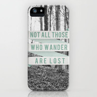 Not All Those Who Wander Are Lost iPhone Case by Sanguine Eyes | Society6