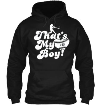 That's My Boy #13 Baseball Mom Baseball Dad T-shirt Pullover Hoodie 8 oz