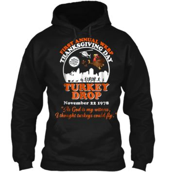 First annual WKRP Turkey Drop with Les-Nessman Funny  Pullover Hoodie 8 oz