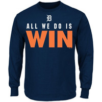 Majestic Detroit Tigers All We Do Is Win Long Sleeve T-Shirt - Navy Blue