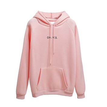 Hooded sweatshirt women Oh Yes hoodies winter pullover Drawstring Harajuku moletom Autumn Female Hoodies clothes sudadera mujer