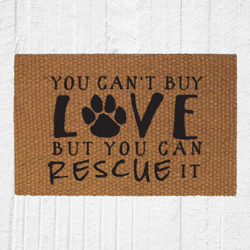 You Can't Buy Love But You Can Rescue It Doormat - Outdoor Welcome Mat, Entry Rug, Dog Decor, Gift for Dog Lovers, Dog Sayings - 31x20