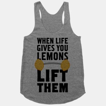 When Life Gives You Lemons, Lift Them!