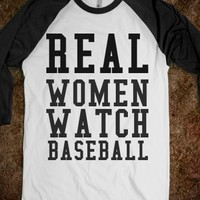 Supermarket: Real Women Watch Baseball T-Shirt from Glamfoxx Shirts