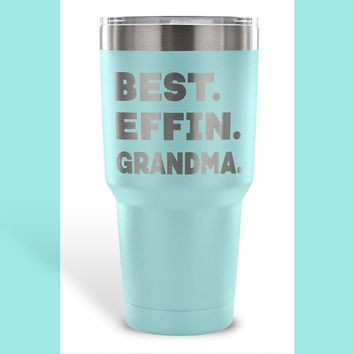 BEST EFFIN GRANDMA * Funny Gift for Grandmother From Grandson, Granddaughter * Vacuum Tumbler 30 oz.