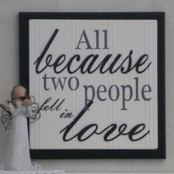 All Because Two People Fell In Love - Wooden Quote Sign - Black - Home Decor / Wedding Gift / Nursery Decor