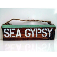 Sea Gypsy sign /  Hippie /boho/ gypsy /anthropologie /urban outfitters /wholesale / ocean / mermaid /