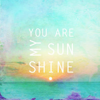 You Are My Sunshine Art Print by Ally Coxon