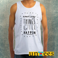 Amazing Things Will Happen Clothing Tank Top For Mens
