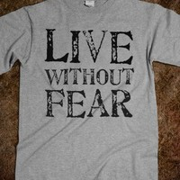 live without fear - Corkys
