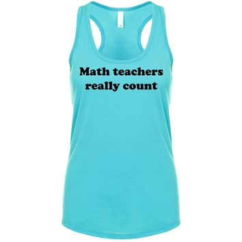 Math Teachers Really Count Women's Tank
