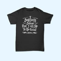 I Solemnly Swear T-Shirt - Gift for friend - Present