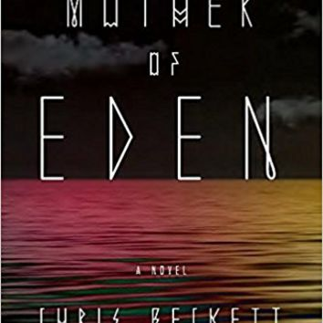 Mother of Eden Paperback – May 12, 2015