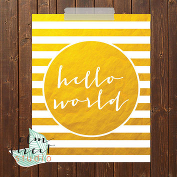 Hello World Quote Gold Foil Print/Gold Foil Print/ Gold Print/ Typography Print/ Motivational Print/ Inspirational Decor/ Quote Poster