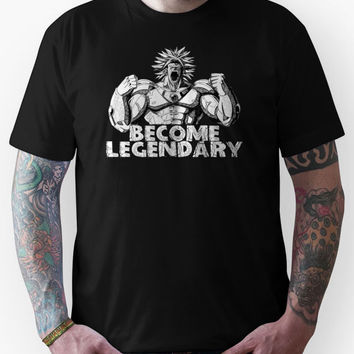BECOME LEGENDARY- BROLY SUPER SAIYAN Unisex T-Shirt