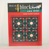 Best of 4 Blocks and More by Linda Giesler Carlson (c. 2003) Quilting Paperback Book, History of Quilting, How To Quilt, Appliqué, Templates