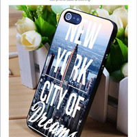 New York The City of Dreams iPhone for 4 5 5c 6 Plus Case, Samsung Galaxy for S3 S4 S5 Note 3 4 Case, iPod for 4 5 Case, HtC One for M7 M8