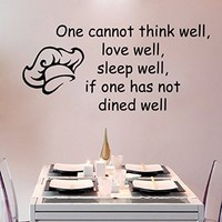 Wall Decals Quote One Cannot Think Well Love Well Sleep Well If One Has Not Dined Well Chef Dinner Cook Hat Cafe Kitchen Vinyl Decal Sticker Wall Decor Home Interior Design Art Mural