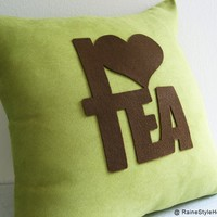 I Love Tea Dusty Green And Brown Pillow Cover. Relax. Cozy Tea Time