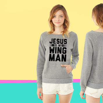 Jesus Is My Wing Man ladies Fleece sweatshirt