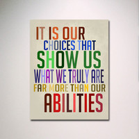 "Typography Print / Dumbledore Quote / It Is Our Choices ... More Than Our Abilities 11"" x 14"" Wall Art / Inspirational Art"